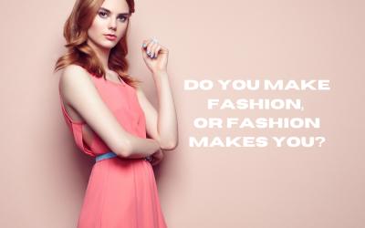 Has Fashion Imprisoned Us?