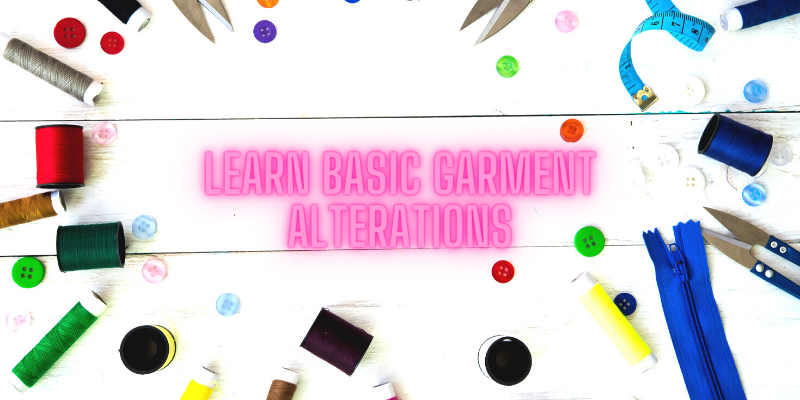 Learn Basic Garment Alterations